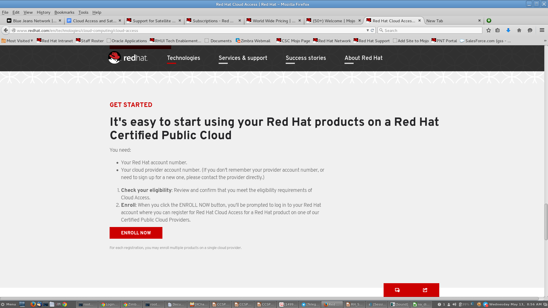 Step #1: Prepare subscriptions using Red Hat Access Latest subscriptions (2013 and later) are Access enabled. Visit the Access website to register your subscriptions for use in the cloud.