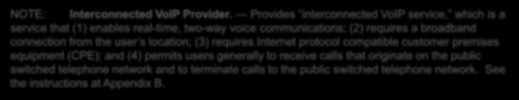 Non-Interconnected VoIP For Purposes of TRS Contribution Purposes All providers of non-interconnected VoIP service (as defined in section 64.