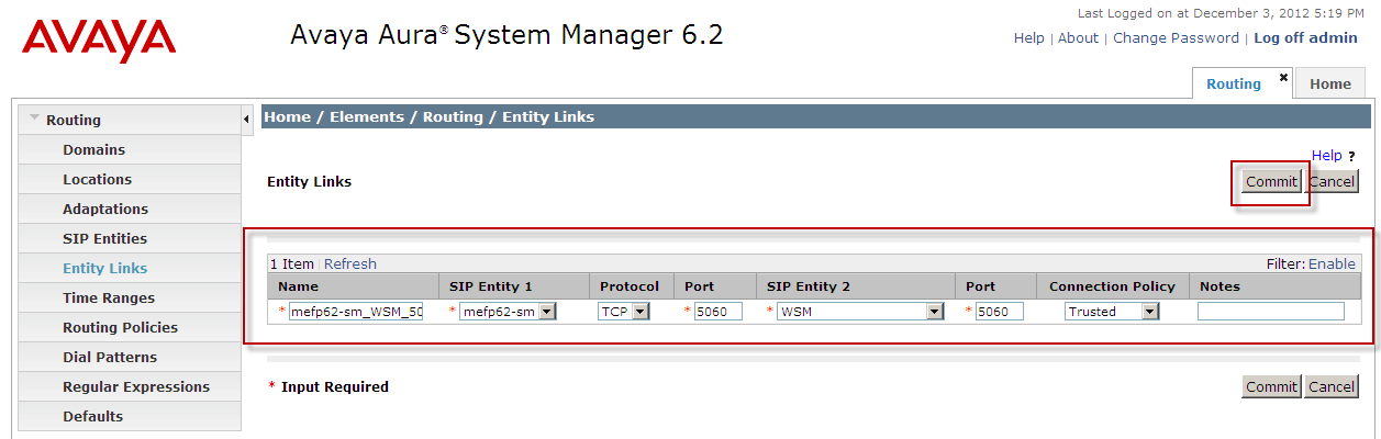 7. Select New and have the settings similar to WSM Box highlighted Name : mefp62-sm_wsm-5060_tcp SIP Entity 1: mefp62-sm (local session manager)