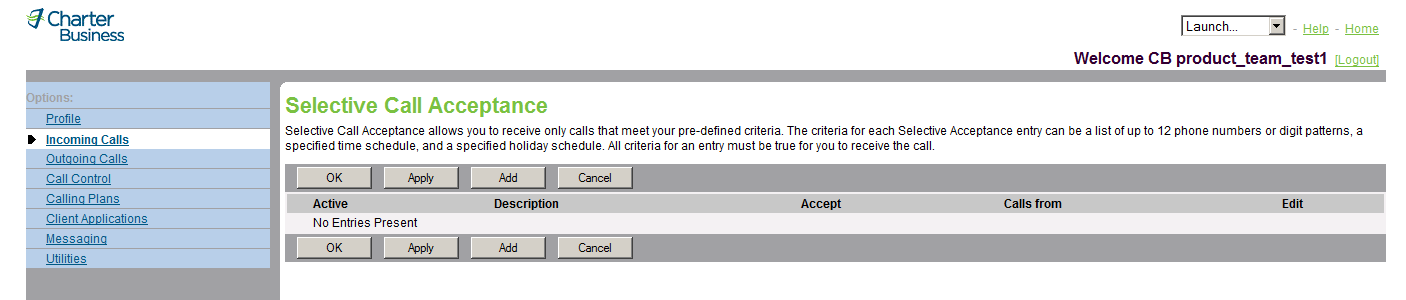 3.16 Selective Acceptance Use this menu item on the User Incoming Calls page to: Activate or Deactivate a Selective Rejection Entry Add a Selective Acceptance Entry Modify or Delete a Selective