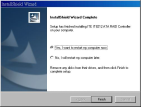 3. Click Finish to reboot the computer. 4-1-2 Functions Description 4-1-2-1 Starting 1. RAID Manager will be executed automatically when Microsoft Windows is booted.