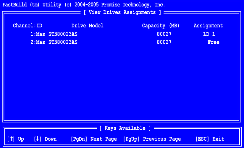View Drive Assignments Chapter 4: FastBuild Utility From the Main Menu screen, press 1 to see the View Drive Assignments screen (below).
