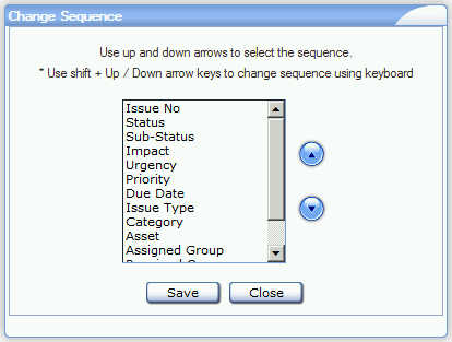 10 6. If you would like to change the order of the fields in the layout, click the Change Sequence button. This will open the Change Sequence window shown below. a.
