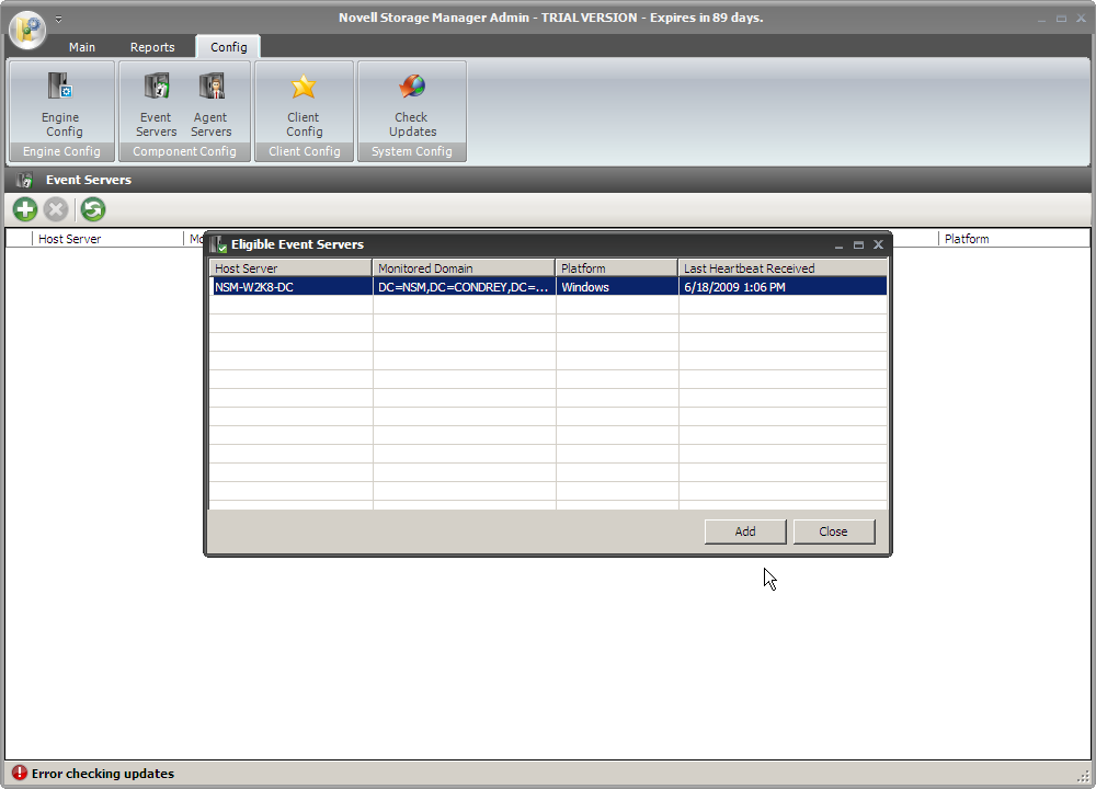 Novell Storage Manager for Active Directory 2.5.2 Installation Guide NSMAdmin Main Screen From the NSMAdmin Main Screen select Config Event Servers Host Server and click Add.