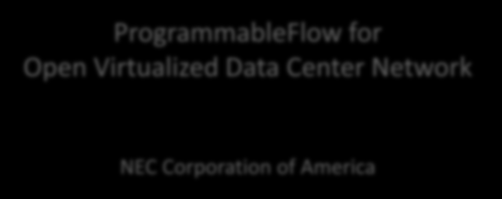 ProgrammableFlow for Open Virtualized Data Center