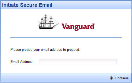 Initiate a Secure E-Mail to Vanguard You can initiate a secure e-mail to Vanguard by going to our