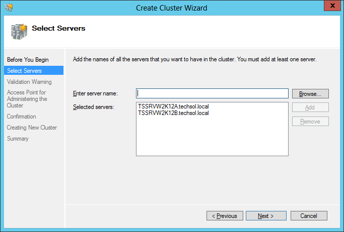 Figure 29 Create cluster wizard 4. Enter the servers that are to be part of the cluster. After the server name is entered, click Add. When all server names have been entered, click Next.