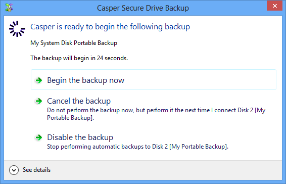 Starting a SmartSense Backup Once your portable backup drive has been registered with the Casper SmartSense Service, the backup can be started by simply attaching the portable drive to the computer.