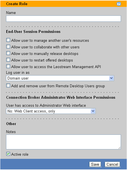 Chapter 9: Configuring User Roles and Permissions 3. Enter a name for the new role in the Name edit field. 4. Configure the End-User Session Permissions to provide access to Connection Broker actions.