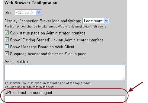 Adding Customized Text, Links, and Images to the Sign In Page Leostream Connection Broker Administrator s Guide Use the Additional text field in the Web Browser Configuration section of the > System