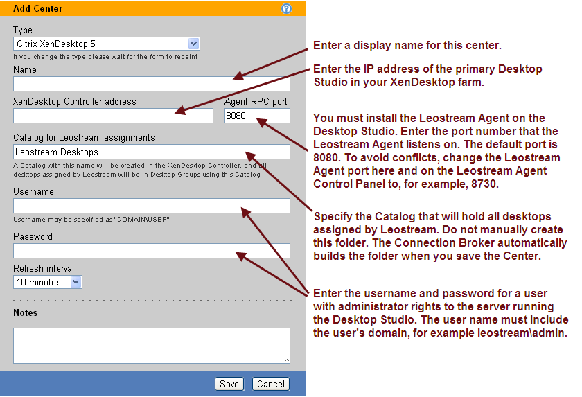 Leostream Connection Broker Administrator s Guide 4. Enter a name for the center in the Name edit field. 5.