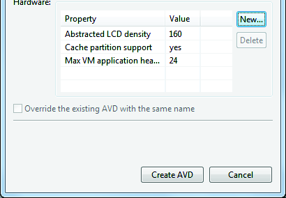 "TheCreate New AVDdialog appears. 3. Type the name of the AVD, such as Nexus S"" 4. Choose a target (such as Google APIs API Level8 ). 5. Indicate how much memory the simulator will use. 6."