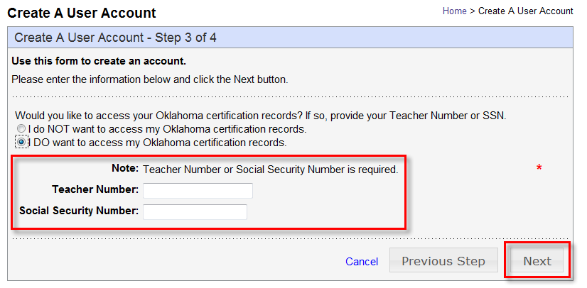Step 3 On this step you will indicate whether the Oklahoma State Department of Education holds an educator file for you or if you are just beginning the certification process.
