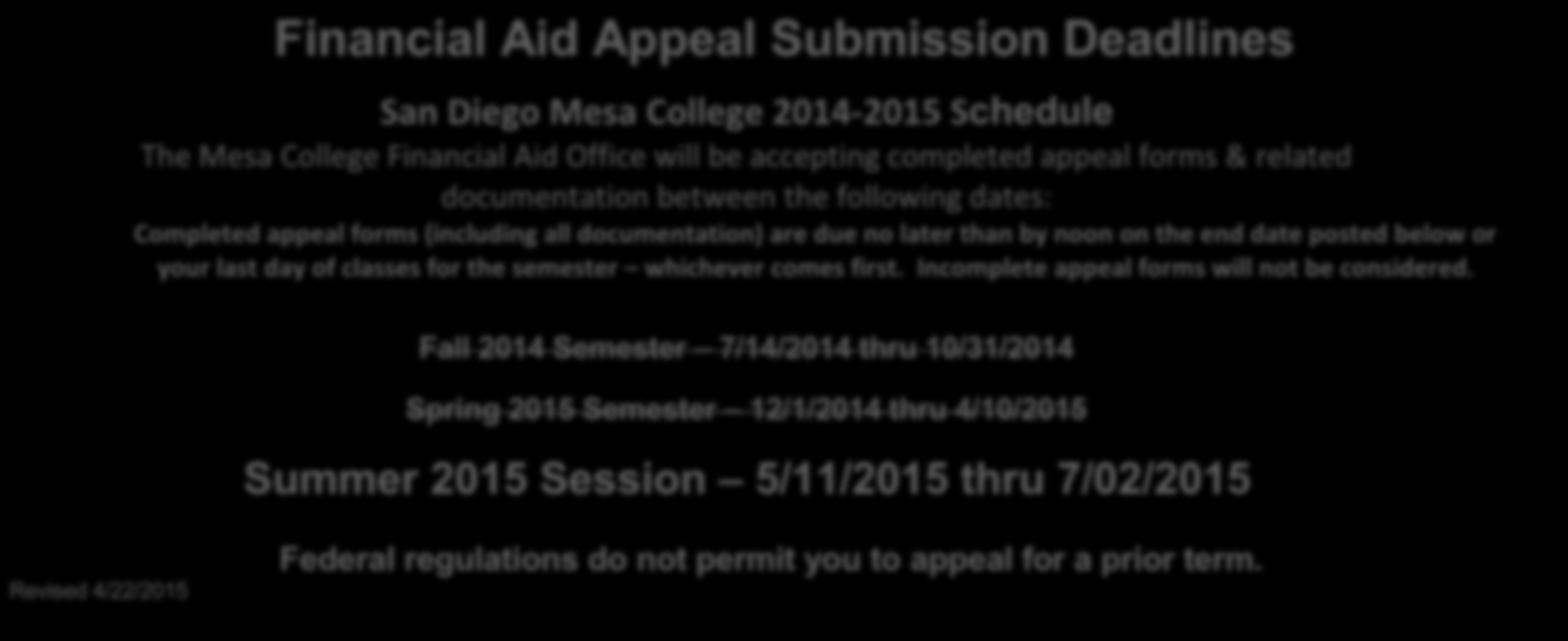 # 31 FINANCIAL AID APPEAL FORM & PROCESS GUIDE * * * YOU MUST BE ENROLLED IN A MINIMUM OF 3 UNITS OF REQUIRED COURSEWORK AT SAN DIEGO MESA COLLEGE BASED ON YOUR COUNSELOR APPROVED EDUCATIONAL PLAN IN