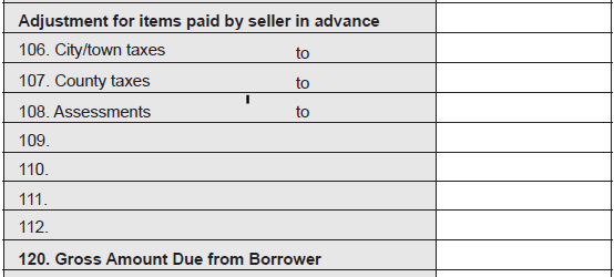 HUD-1 Page 1 (continued) Section J Summary of the Borrower s Transaction ADJUSTMENTS FOR ITEMS PAID BY SELLER IN ADVANCE Line 106-112: This series is for items that the