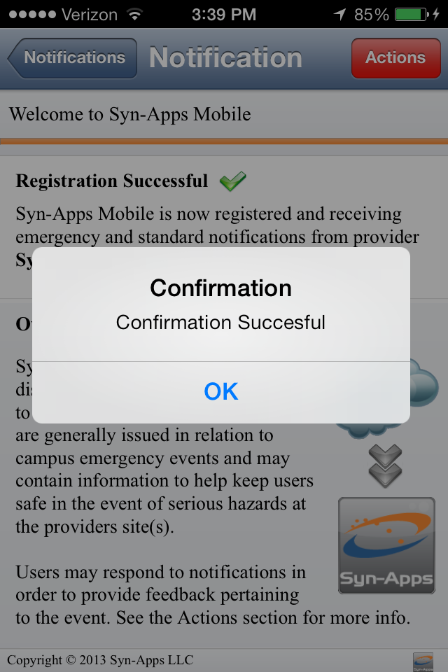 24 Cloud Services User Manual: Syn-Apps Mobile Send Confirmation The Send Confirmation button is used when you want to acknowledge you received the notification from the initiator.