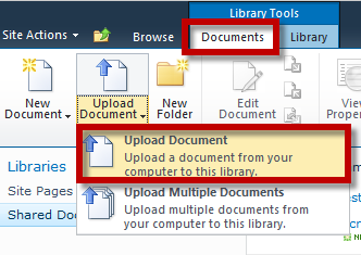 Libraries Uploading a Document 1. Navigate to desired document library. 2. Select Documents -> Upload Document 3. Browse for and select desired document.