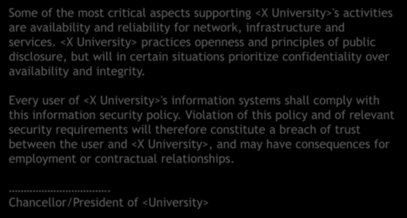 Security strategy (cont.) Some of the most critical aspects supporting <X University>'s activities are availability and reliability for network, infrastructure and services.