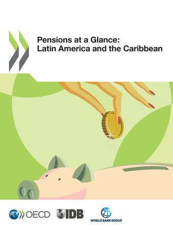 From: Pensions at a Glance Latin America and the Caribbean Access the complete publication at: http://dx.doi.org/1.