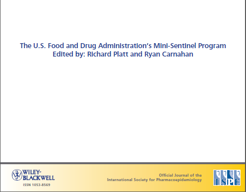 Mini-Sentinel Journal Supplement Supplement to Pharmacoepidemiologyand Drug Safety 34 peer reviewed articles Goals, organization, privacy policy, data systems, systematic reviews,