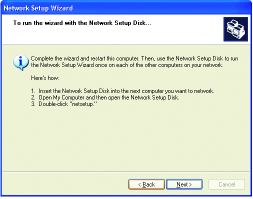 After you complete the Network Setup Wizard you will use the