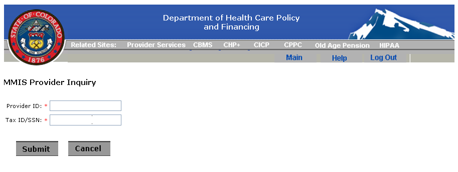 In the MMIS Provider Inquiry screen, enter a: Both fields are required.