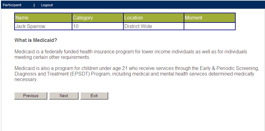 Program Overview The following screens provide an overview of the Medicaid School-Based Claiming Program and the Random Moment Time Study (RMTS) as well as training material on how you will complete