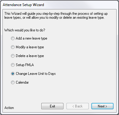 The Wizard will ask you what you want to do, you have the option of: Add/Modify/Delete a Leave Type Setup FMLA Change Leave Unit to Days Create a Leave Calendar Converting Leave Units Before you