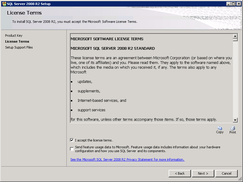 StruxureWare Power Monitoring 7.0.1 Installation Guide Installing SQL Server 3. Read the license agreement on the License Terms page, then select I accept the license terms and click Next to continue.