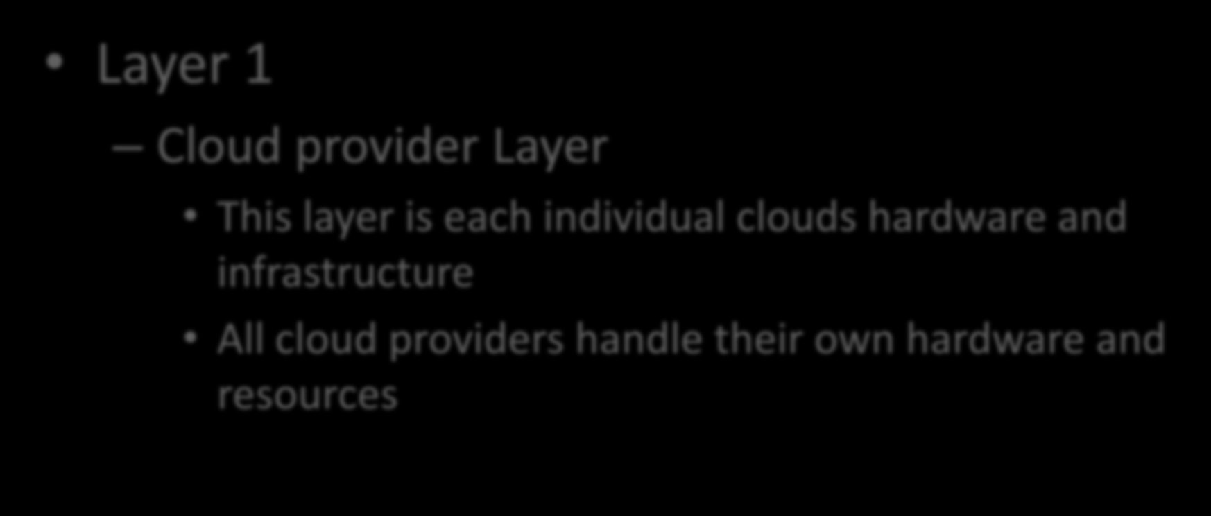 SOCCA Layers Layer 1 Cloud provider Layer This layer is each individual clouds