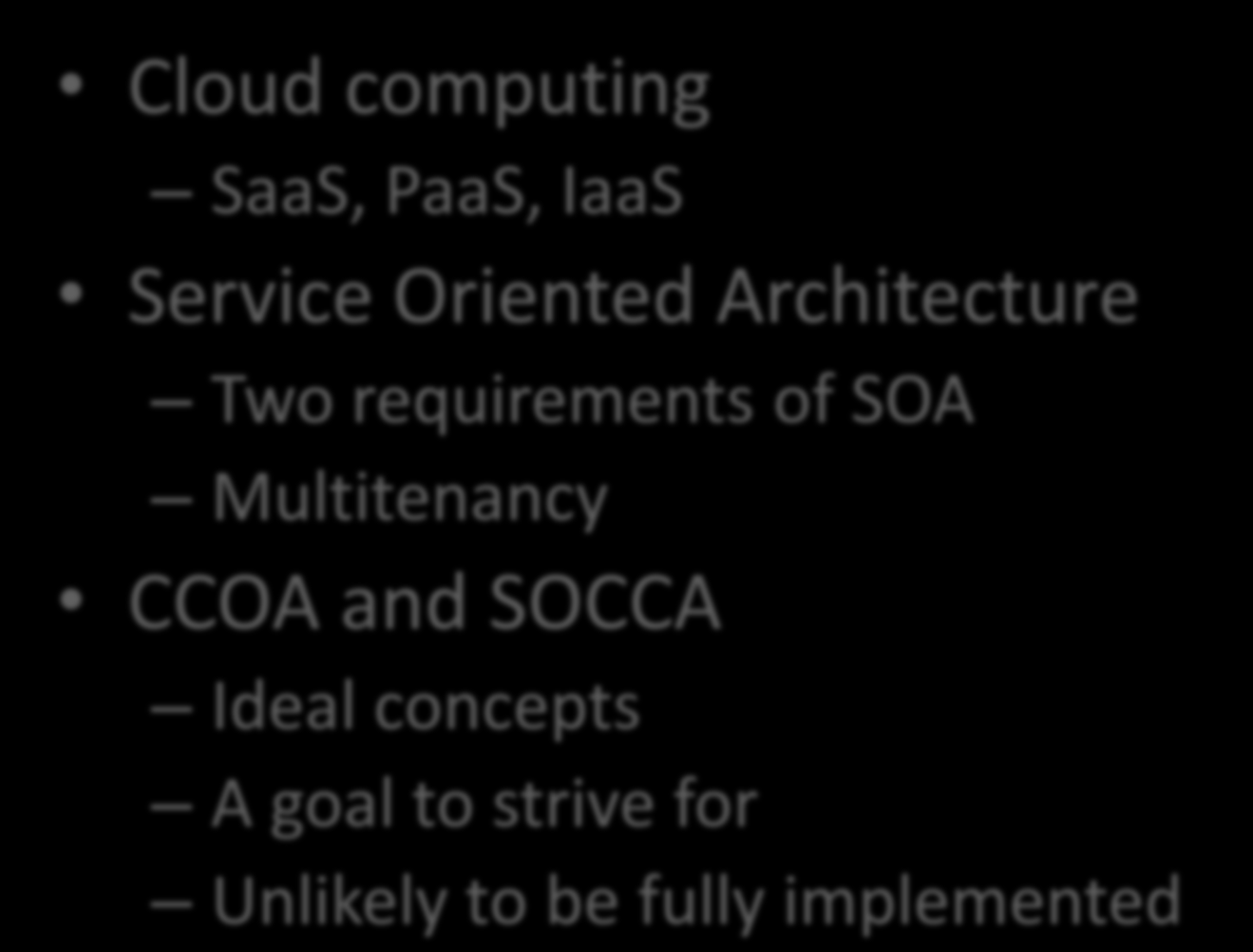 Conclusion Cloud computing SaaS, PaaS, IaaS Service Oriented Architecture Two requirements of