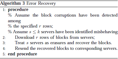 Algorithm: Fault Recapturing Therefore, the user can always ask servers to send back blocks of the r rows specified in the challenge and regenerate the correct blocks by erasure correction, shown in
