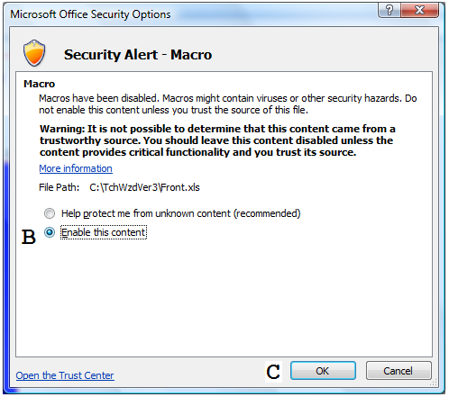 B. Starting TechWizard with Excel Security Settings Configured to Enable Macros To use TechWizard you must make sure the Excel security settings are properly set (see Security Settings if you have