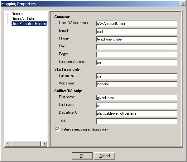 Understanding Mappings The following dialog shows the general user properties for StarTeam: The Mapping Properties dialog in LDAP QuickStart Manager uses a similar dialog to show both CaliberRM and