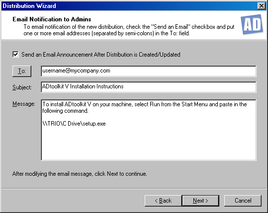 ADtoolkit 335 Email Distribution to Admins This screen allows you to send an email notification of the distribution to one or more recipients.