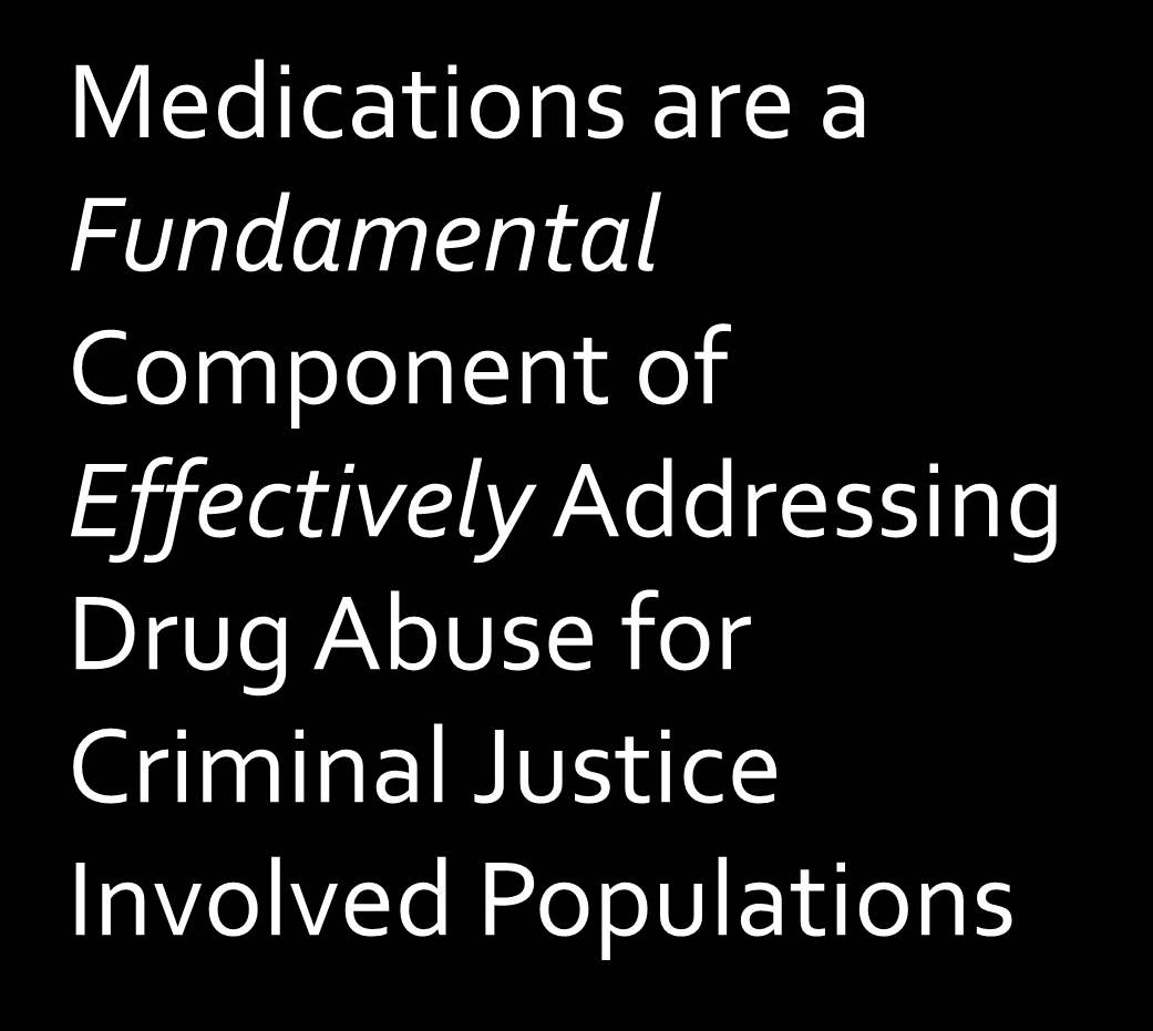 Medications are a Fundamental Component of Effectively