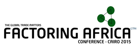 Tuesday, June 16 th 2015 Factoring Africa Conference 250 PAX In Partnership with the Egyptian Factoring Association Egypt s trade with the rest of Africa is imperative for the continents future