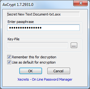 15(18) Click OK There are NO BACKDOORS into AxCrypt. If you forget your pass phrase your documents are likely to be irretrievably lost. Write it down, or print it, and keep it in a safe place.