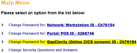 4. From the Password Self Service Main Menu, select Change Password for GapClerity (Online CISCS screens) User Id (Note.