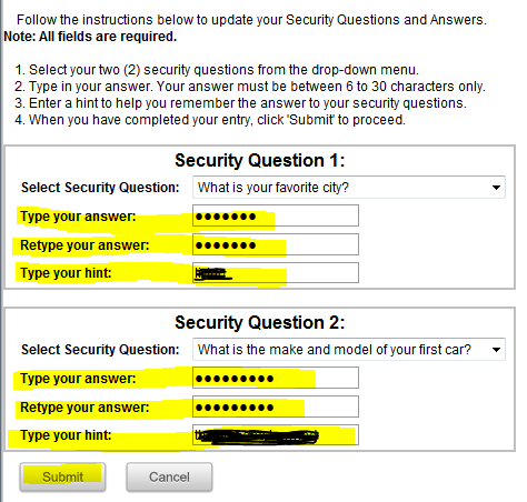 5. Select your questions from the drop down list and provide your answers and hints. The second Security Question is required for using the Forgot Your Password service. 6.