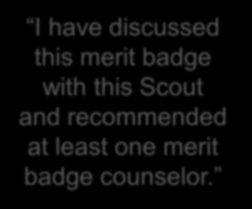 0.2 I have discussed this merit badge with this Scout and recommended at least one merit badge counselor.