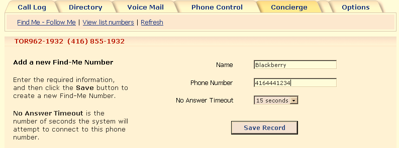 "STEP 6: Add the name and phone number details. Use a descriptive name to help identify it in your list STEP 7: Select ""Save Record The No Answer Timeout can be set for each phone number in the list."