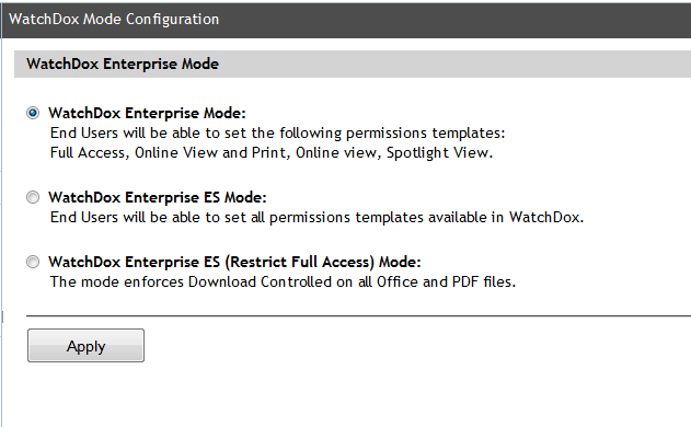 6 Configuration WatchDox Mode Configuration The WatchDox system supports different three Enterprise modes for user permissions: Figure 31: Enterprise Modes list Organization Administrators can set