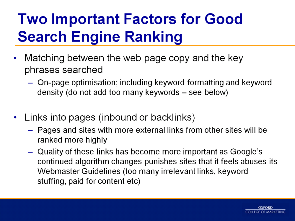 SEO Success factors On-page SEO what is on the site Content freshness, engagement, relevant keywords, quality HTML meta description tags, title headers, Architecture crawability (how easy is it for
