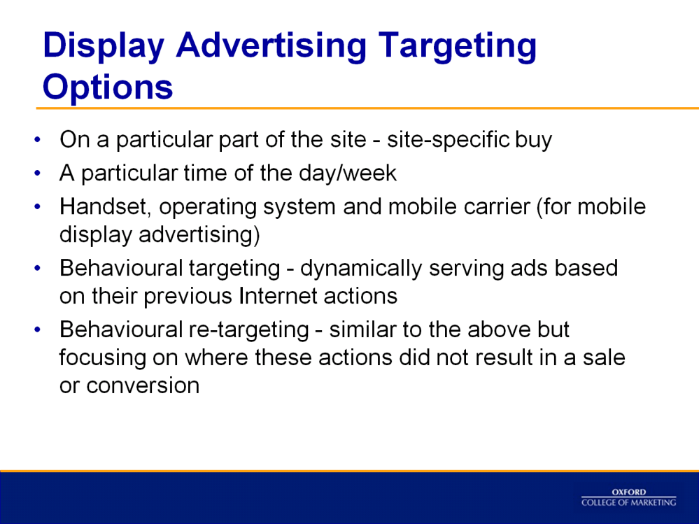 There are different targeting options available through display advertising, these are growing in complexity with developments in technology.