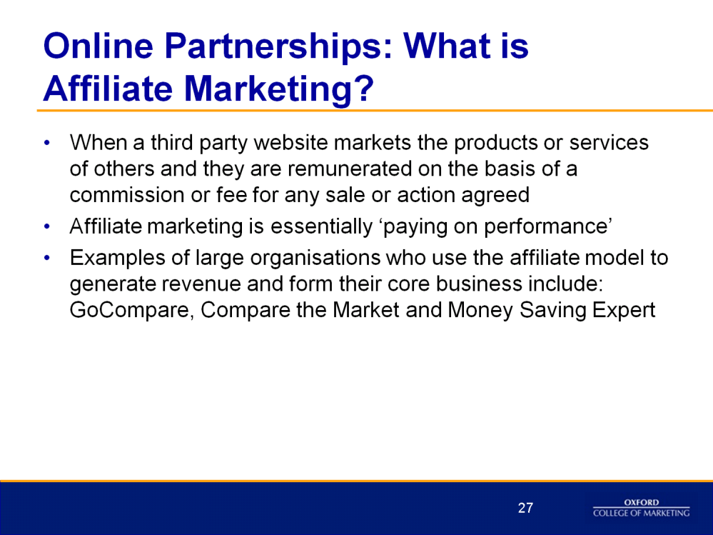 In affiliate marketing a 'publisher' (essentially an individual or organisation with a website) acts as an outsourced digital sales team for a business, promoting a brand s products or services in