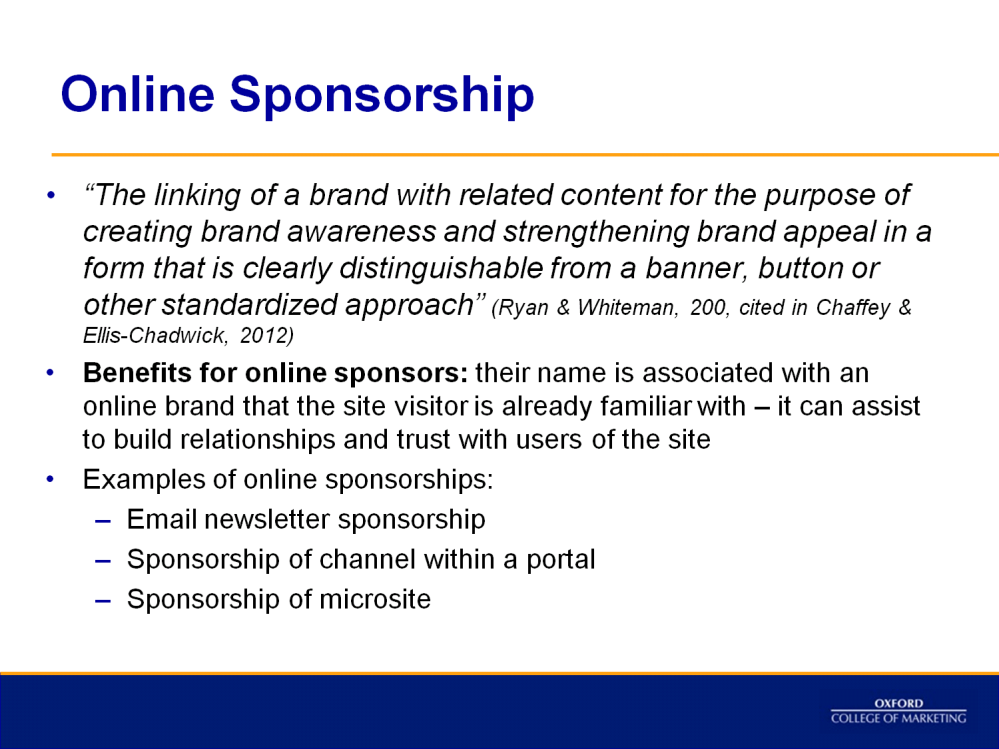 The area of online sponsorship has developed in the last few years and given rise to Native Advertising You can watch a video here that looks at providing an introduction on native advertising: