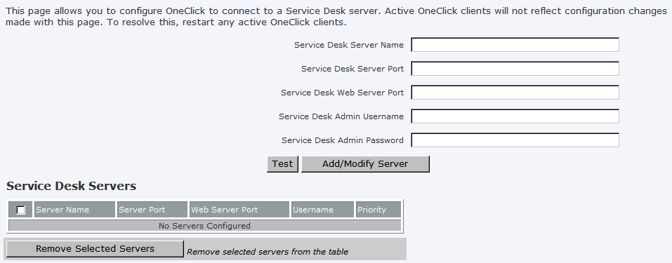 Configure the OneClick Server Configure Communication and Enable Integration on the CA Spectrum OneClick Server Complete the following procedure to configure CA Spectrum and CA Service Desk Manager
