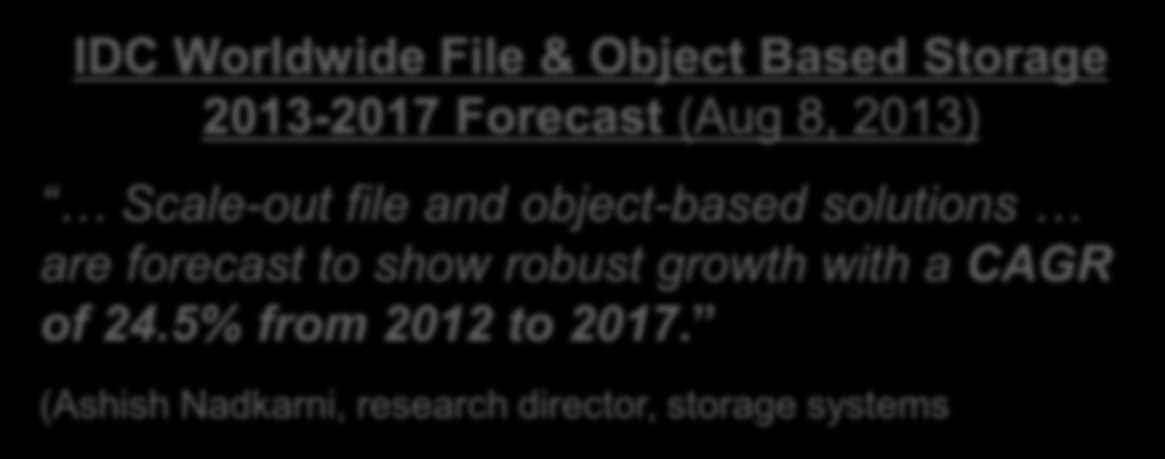 front-end Both in absolute terms and as a % of overall revenues IDC Worldwide File & Object Based Storage 2013-2017 Forecast (Aug 8, 2013) Scale-out