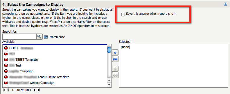 Saving and Reusing Prompt Answers You can save the prompt answers and reuse them next time you run the same report.